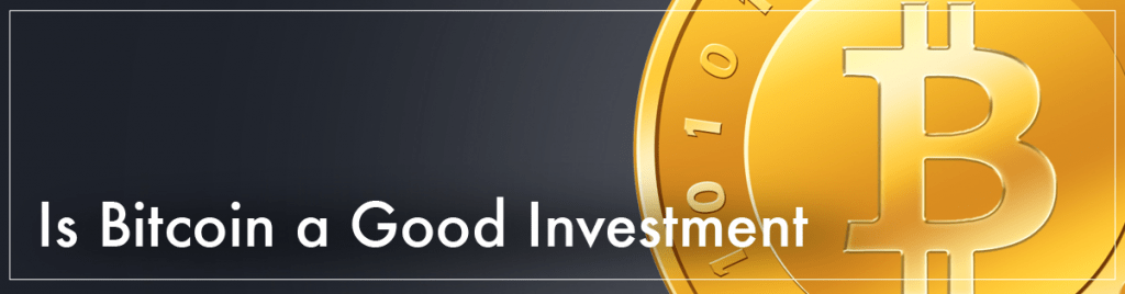 Is bitcoin a good to invest