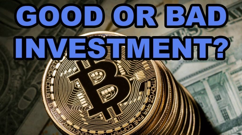 bitcoin good or bad to invest
