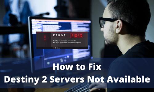 Destiny 2 Servers Not Available Error