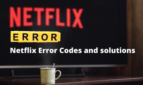 Netflix error codes solution