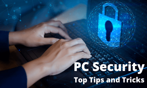 PC Security Top Tips and Tricks