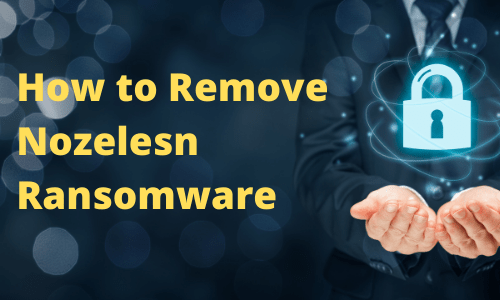 Remove Nozelesn Ransomware